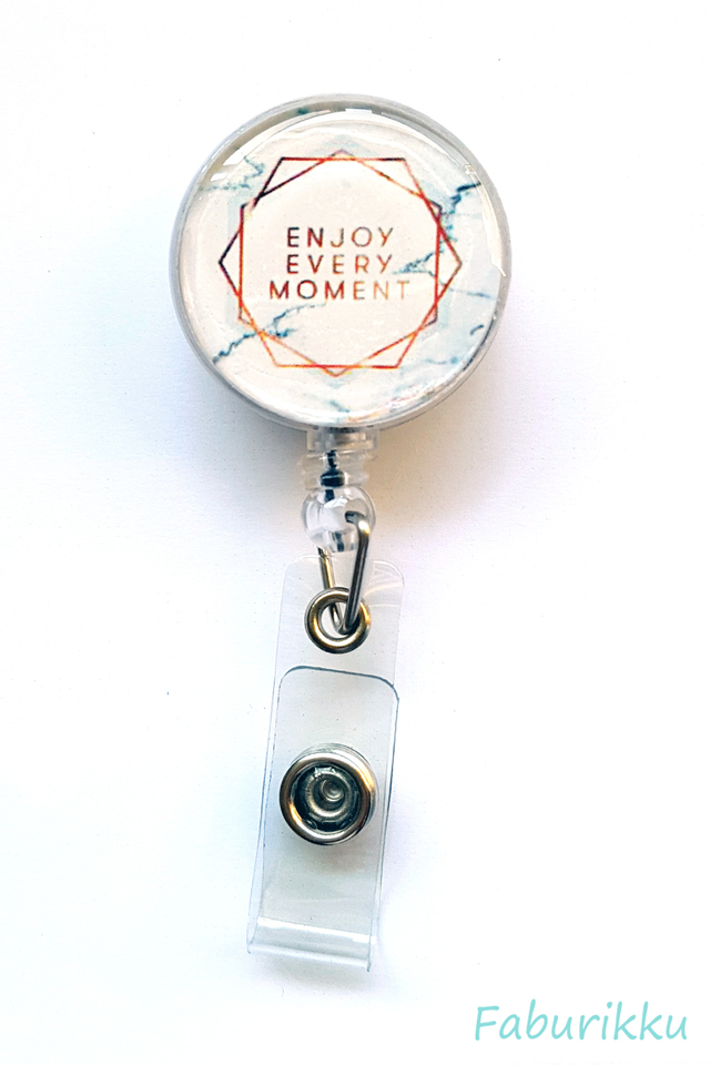 Quotes Enjoy Moment Clip-On Badge Reel
