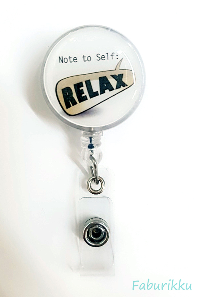 Quotes Note To Relax Clip-On Badge Reel